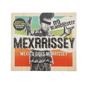 Mexrrissey No Manchester CD