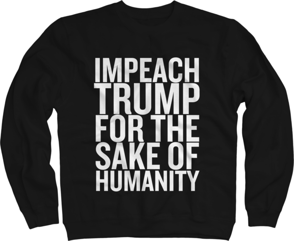 IMPEACH TRUMP Sweatshirt (Mens sizing)