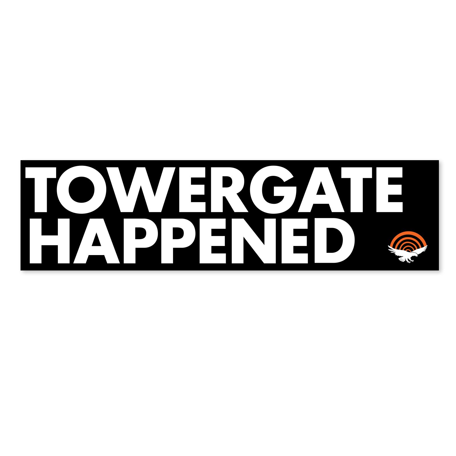 Towergate Happened Sticker