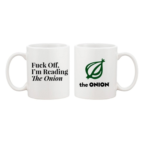 Fuck Off I'm Reading The Onion Coffee Mug