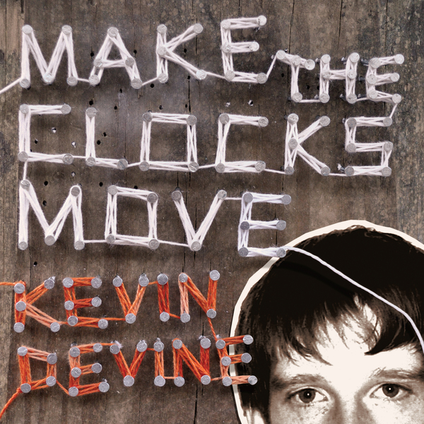 Kevin Devine - Make The Clocks Move Vinyl