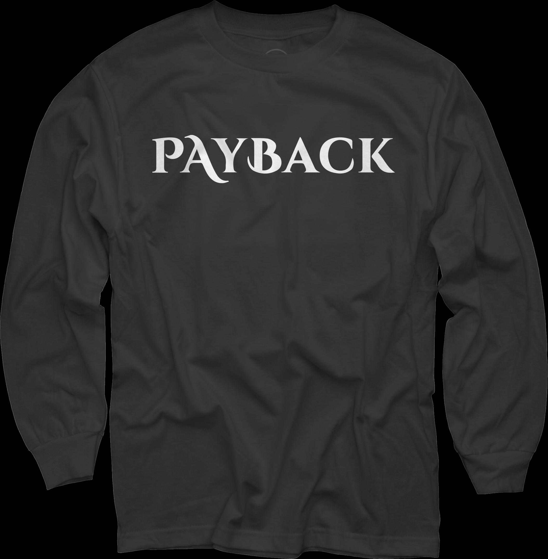 Payback Long Sleeve T-Shirt