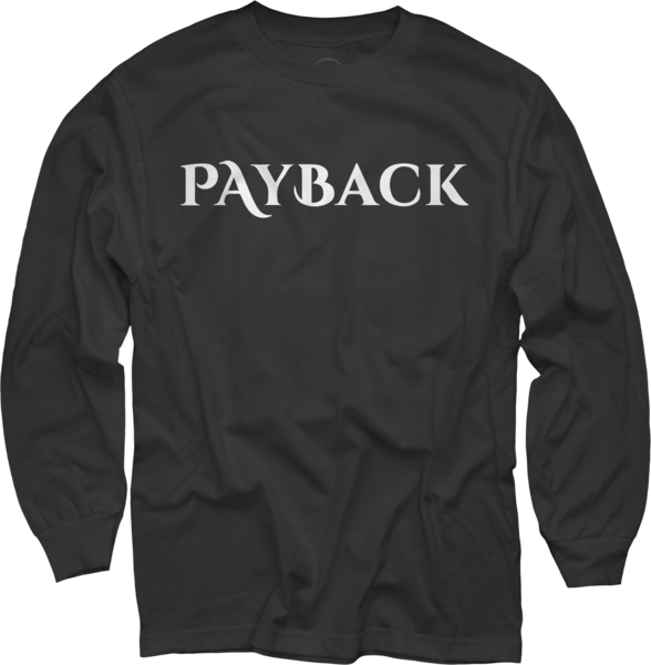 Payback Long Sleeve T-Shirt