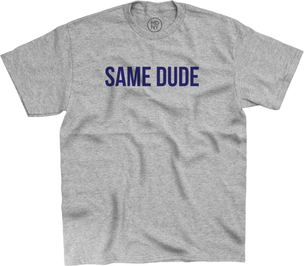 Same Dude T-Shirt - Grey