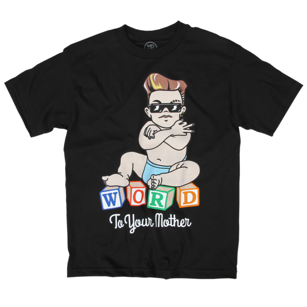 Baby Word To Your Mother T-Shirt