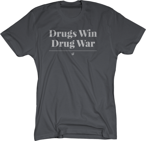 Drugs Win Drug War on Charcoal T-Shirt