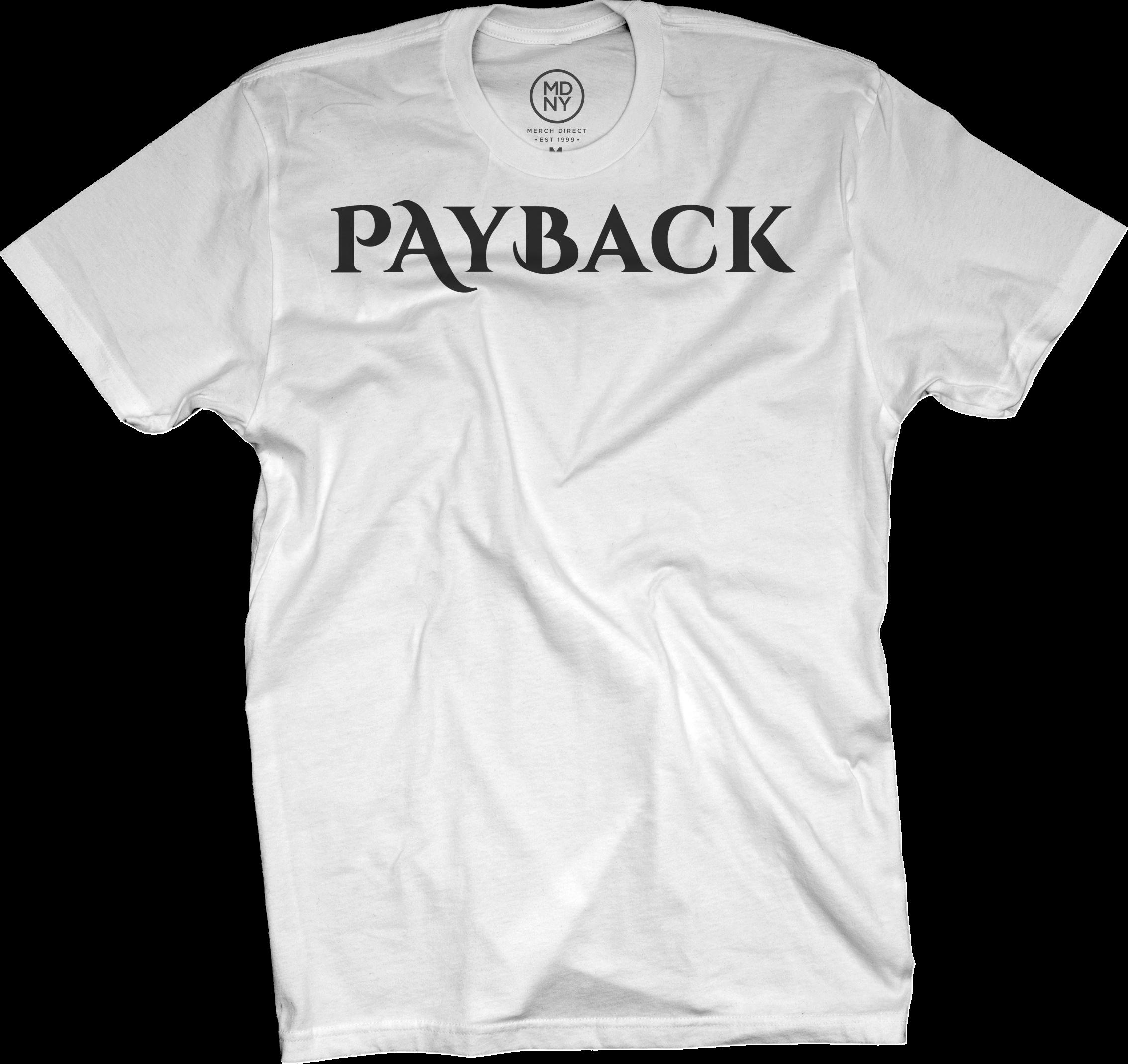Payback White T-Shirt