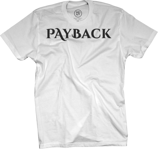 Payback White T-Shirt