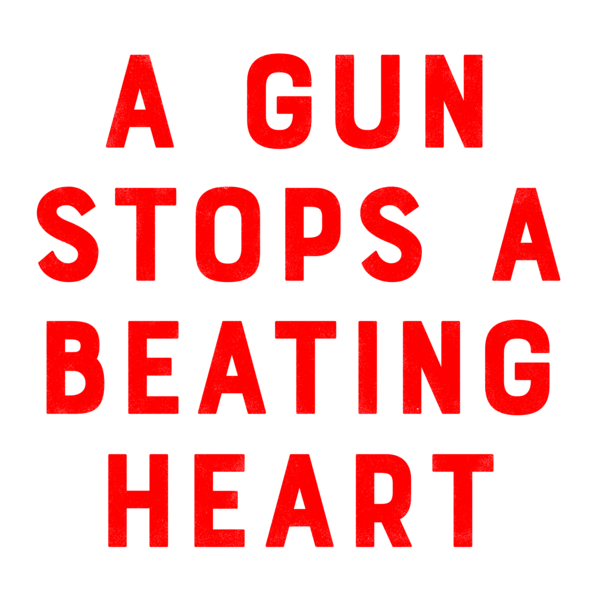 A Gun Stops A Beating Heart (text only) Downloadable Print
