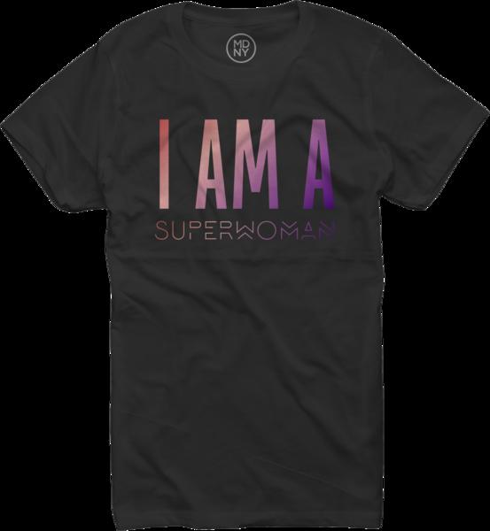 I AM A SUPERWOMAN - Women's T-shirt