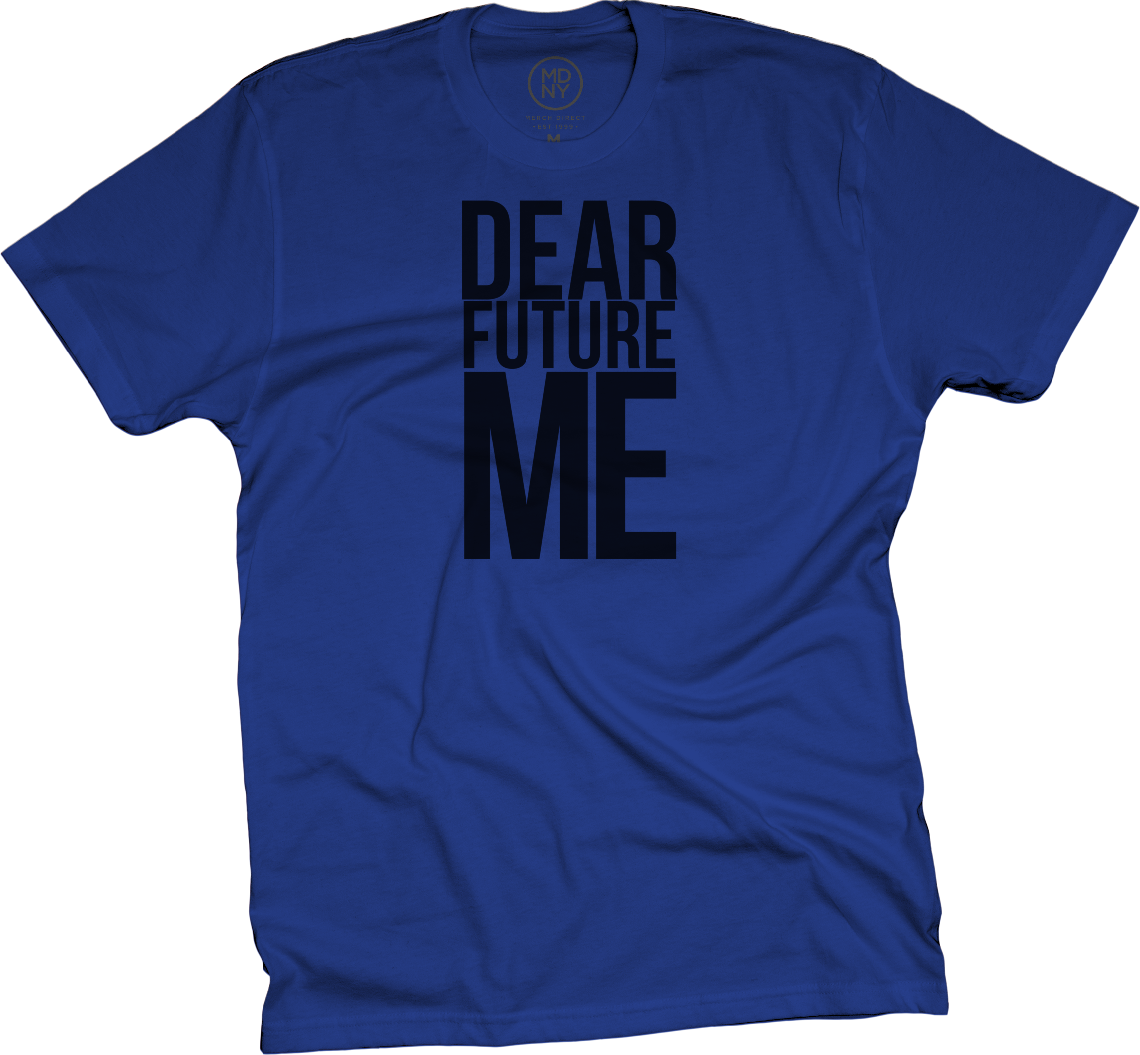 Dear Future Me on Blue T-Shirt