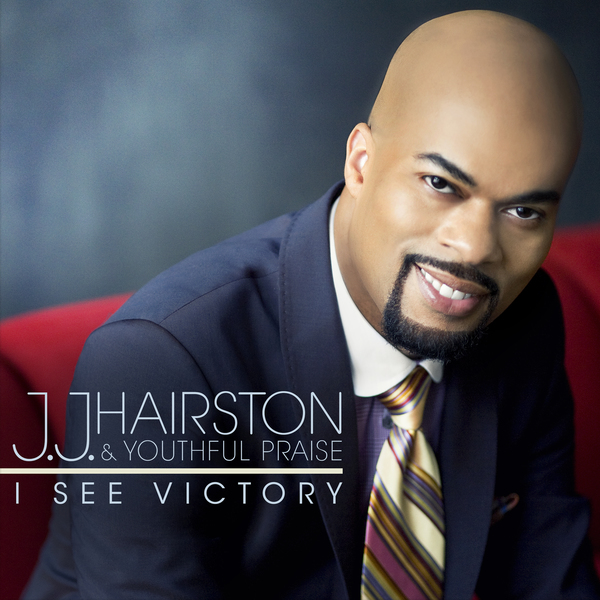 J.J. Hairston & Youthful Praise - I See Victory