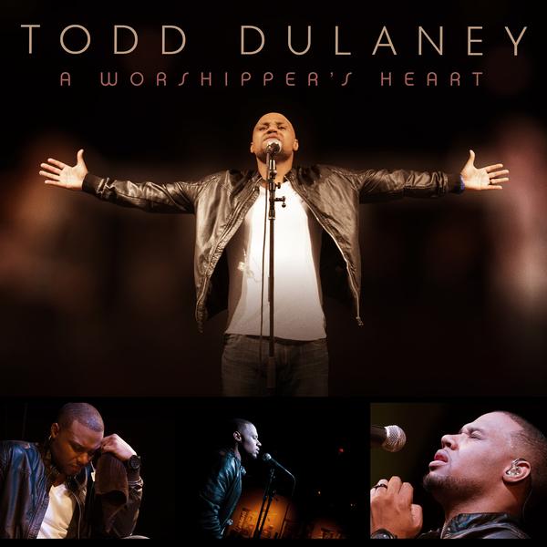 Todd Dulaney – A Worshipper's Heart