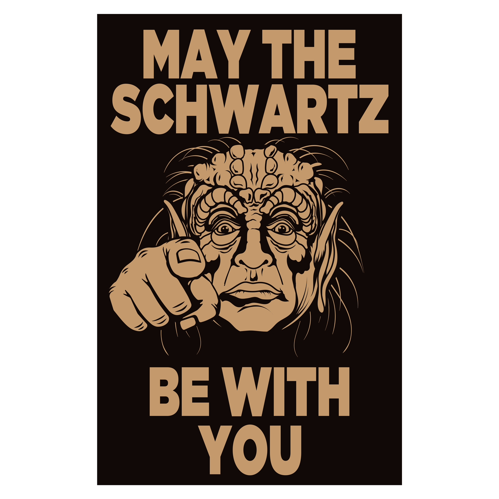 Special Edition - May The Schwartz Be With You Poster