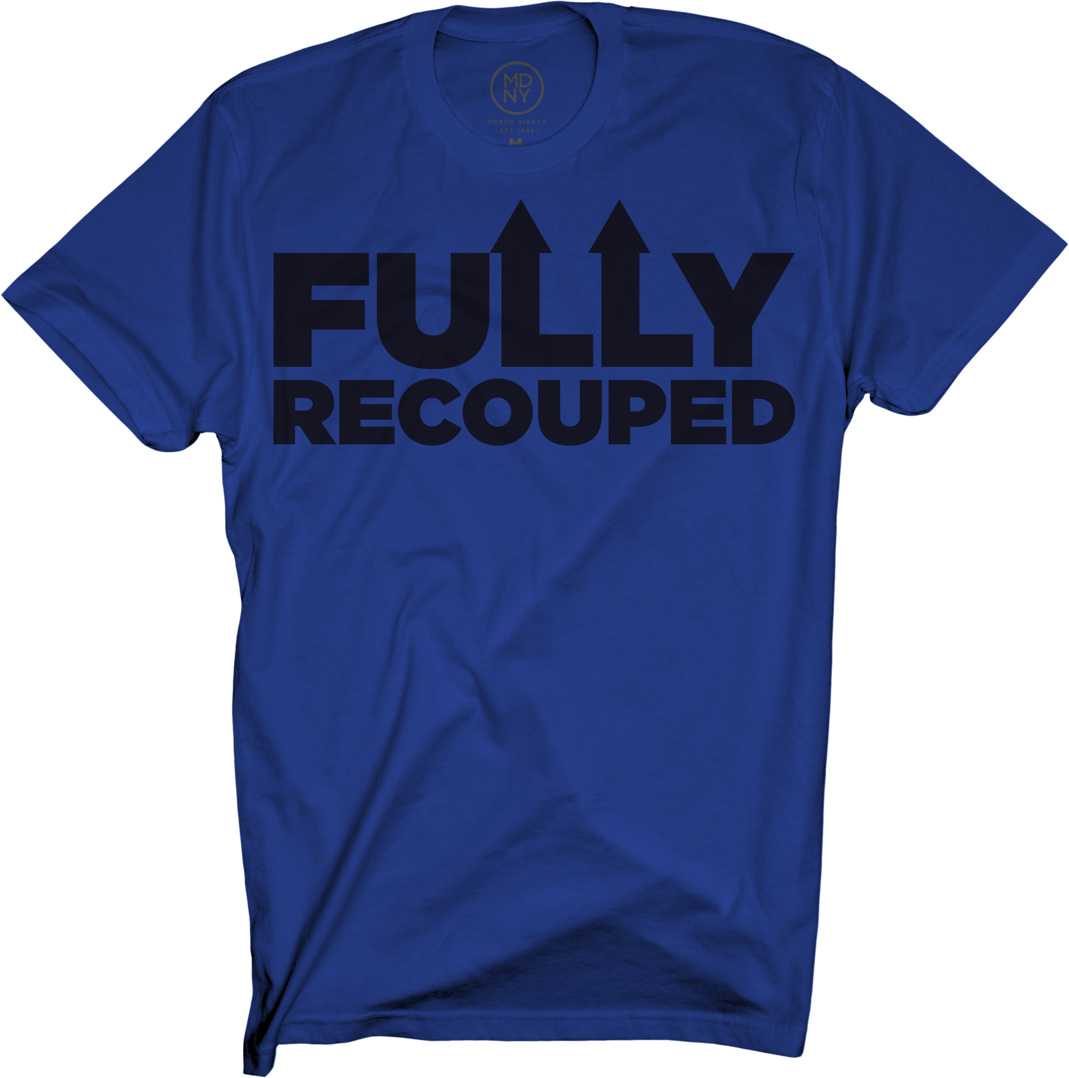 Fully Recouped on Blue T-Shirt