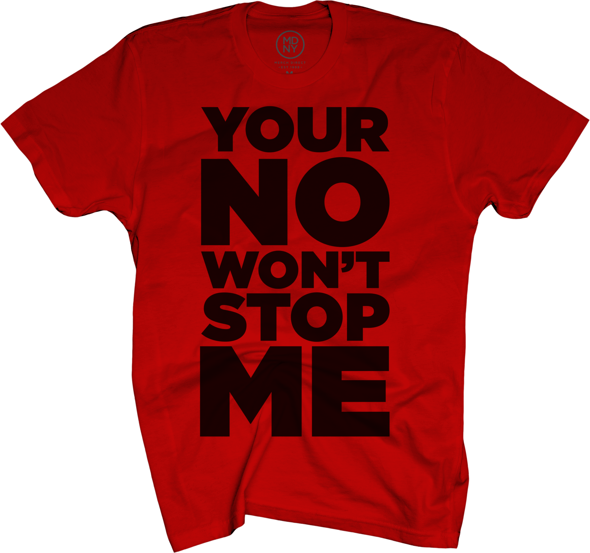 Your No Won't Stop Me on Red T-Shirt