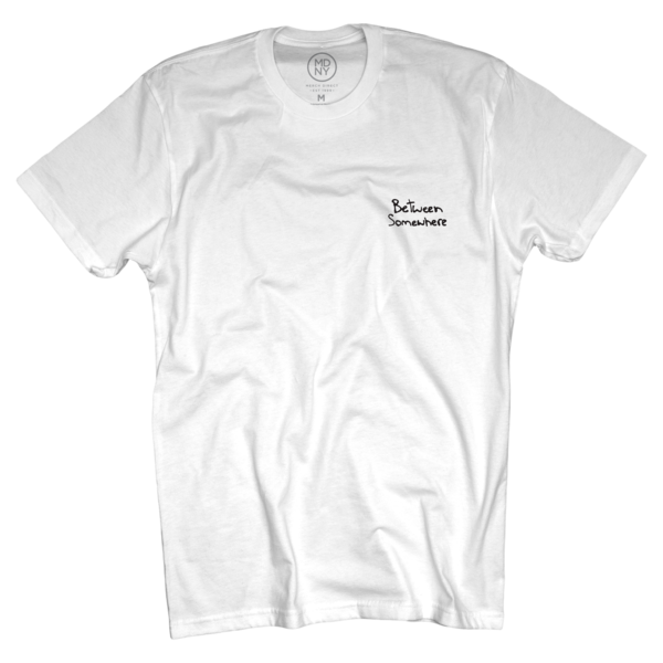Between Somewhere White T-Shirt