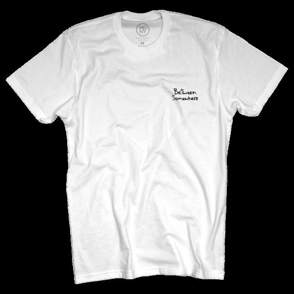 Between Somewhere White T-Shirt