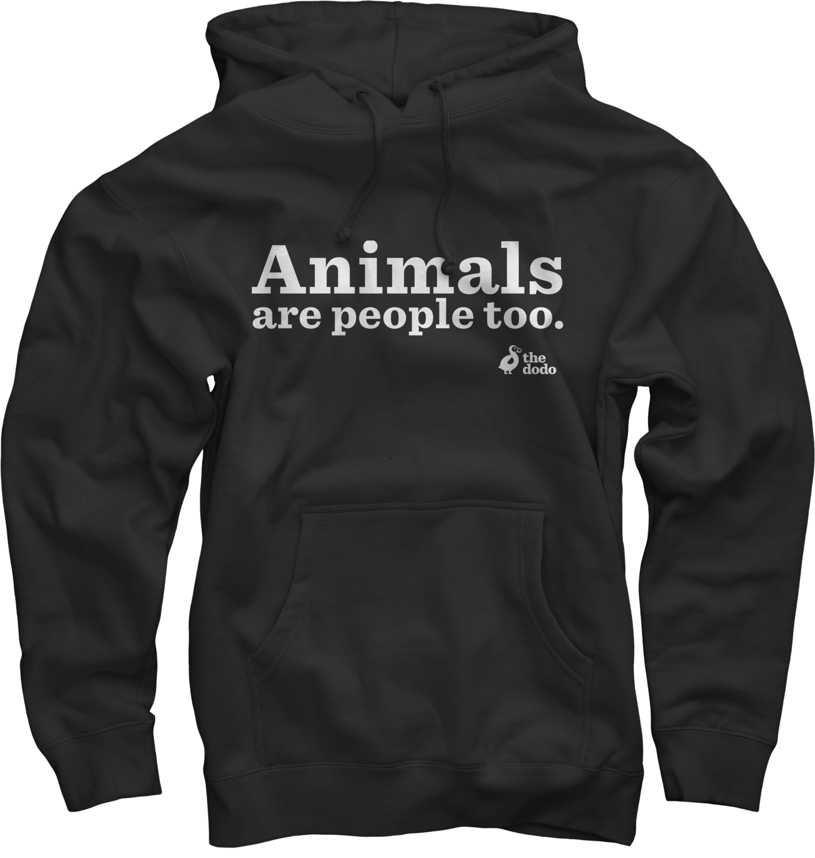 Animals Are People Too Hoodie
