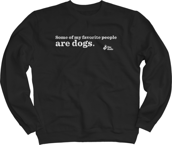 Some Of My Fave People Are Dogs Crew