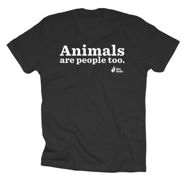 Animals Are People Too Tee
