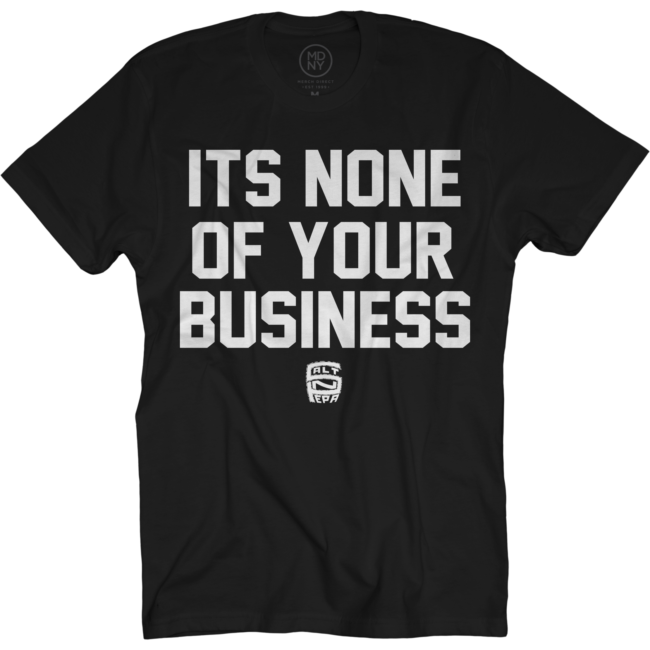 None Of Your Business Black T-Shirt
