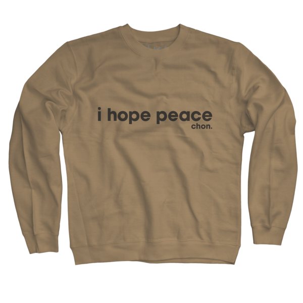 I Hope Peace Pigment Dyed Natural Crewneck
