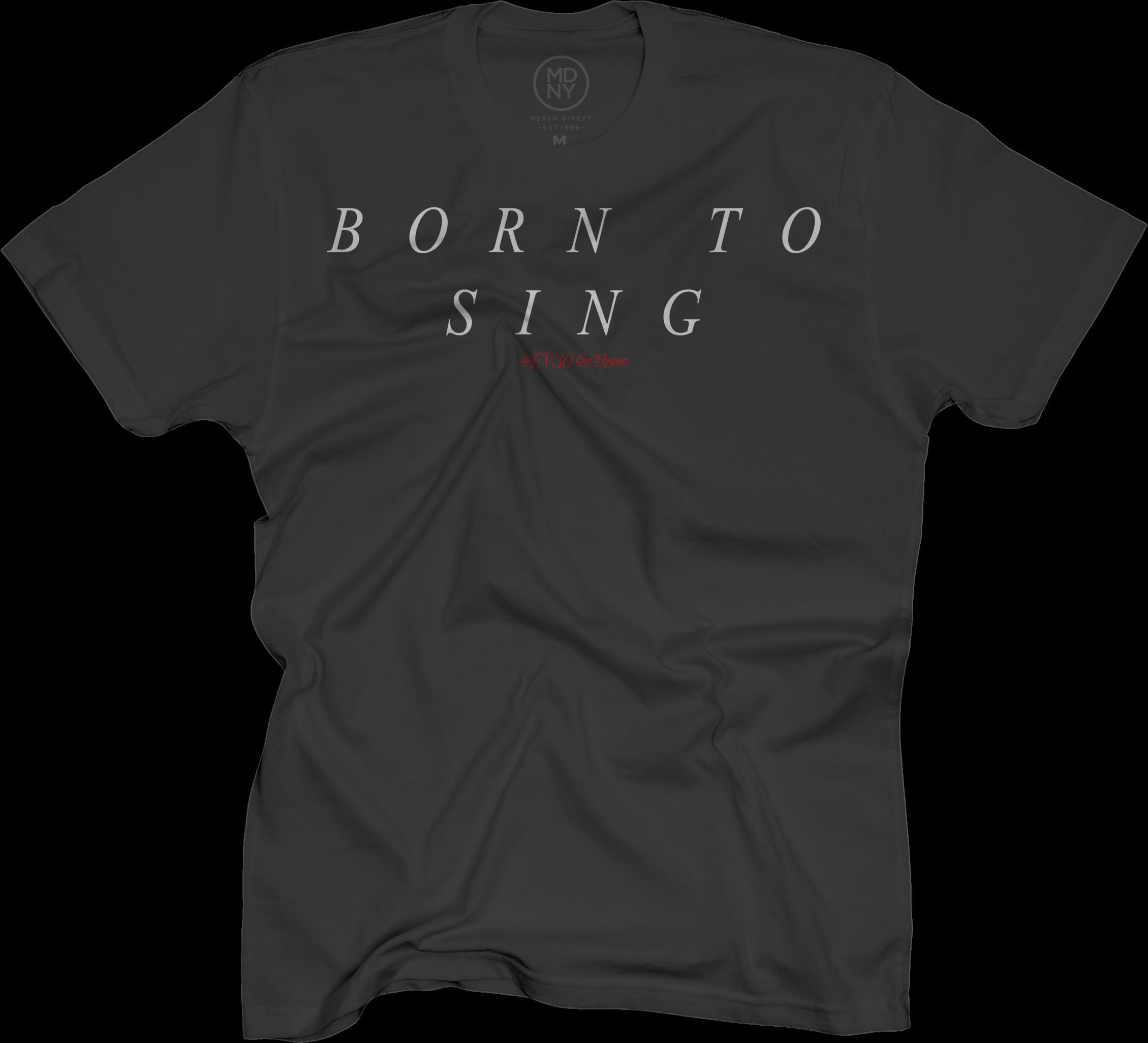 EV30 Born To Sing Black T-Shirt