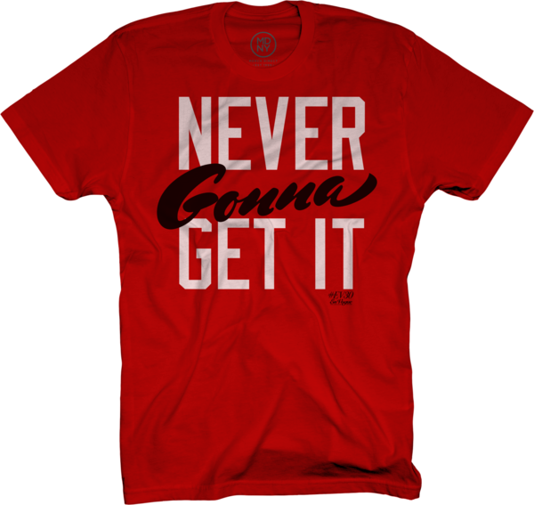 EV30 Never Gonna Get It Red T-Shirt
